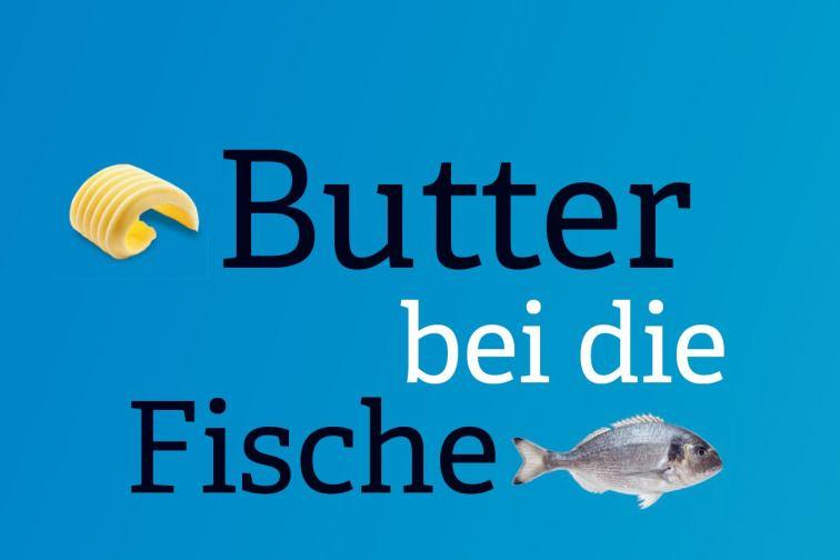 Digitalisierung: Butter bei die Fische